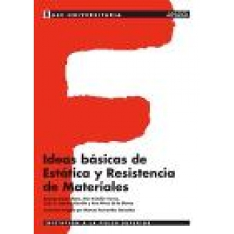 Ideas básicas de Estática y resistencia de materiales. Base universitaria