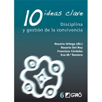 10 Ideas Clave. Disciplina y gestión de la convivencia