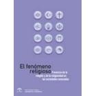 El fenómeno religioso. Presencia de la religión y de la religiosidad en las sociedades avanzadas