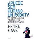 ¿Puede ser humano un robot?: 33 rompecabezas filosóficos desconcertantes
