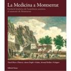 La Medicina a Montserrat. Evolució històrica de l'assistència sanitària al monestir de Montserrat