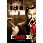 Quentin Tarantino. El samurái cool