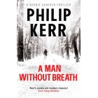 A Man Without Breath. A Bernie Gunther Thriller