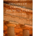 The origins of classical architectue: temples, orders and gifts to the gods in ancient Greece