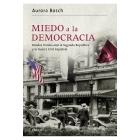 Miedo a la democracia. Estados Unidos ante la Segunda República y la Guerra Civil Española