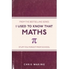 I used to know that Maths