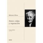 Amor, culpa y reparación. y otros trabajos (1921-1945)(1er volumen obra completa.Nueva edición)