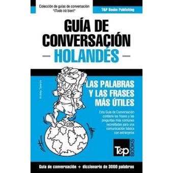 Guía de Conversación Español-Holandes y Vocabulario Temático de 3000 Palabras