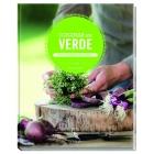 Cocinar en verde. Recetas vegetarianas que hacen feliz