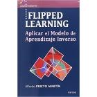 FLIPPED LEARNING. Aplicar el Modelo de Aprendizaje Inverso