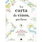 La carta de vinos por favor. 56 países, 92 mapas, 8000 años de historia
