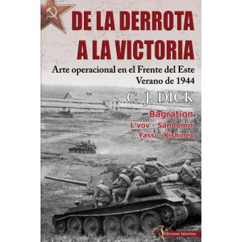 De la derrota a la victoria. Arte operacional en el Frente del Este, verano de 1944