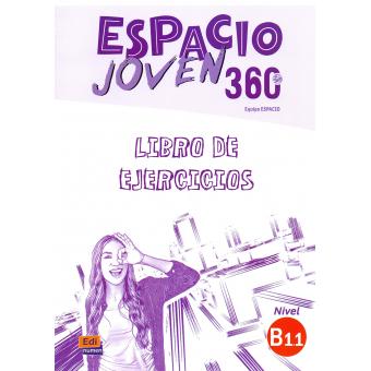 Espacio joven 360 Nivel B1.1. Libro de ejercicios