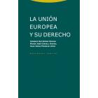La Unión Europea y su Derecho (2ª edició)