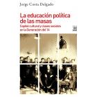 La educación política de las masas. Capital cultural y clases sociales en la Generación del 14