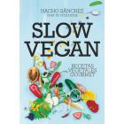 Slow vegan. Recetas vegetales gourmet