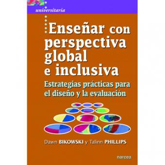 Enseñar con perspectiva global e inclusiva. Estrategias prácticas para el diseño y la evaluación