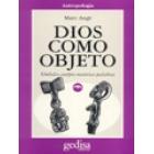 Dios como objeto símbolos, cuerpos, materias, palabras