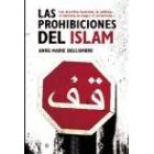 Las prohibiciones del islam. Los derechos humanos, la política, el laicismo, la mujer, el terrorismo...