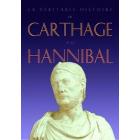 La véritable histoire de Carthage et de Hannibal (Textes réunis et commentés)