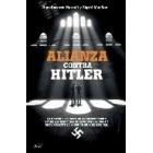 Alianza contra Hitler. La historia secreta de la colaboración entre los servicios de espionaje aliados y nazis durante la Segunda Guerra Mundial