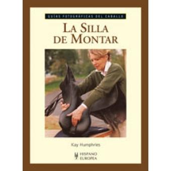 La silla de montar. Guías fotográficas del caballo