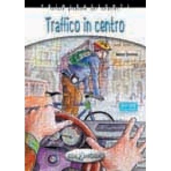 Traffico in centro (- Collana Primiracconti)