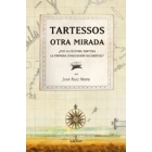 Tartesos. Otra mirada. ¿Fue la cultura tartesiana la primera civilización occidental?