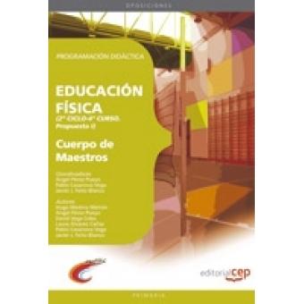 Cuerpo de Maestros. Educación Física. (2º ciclo-4º curso. Propuesta I). Programación Didáctica