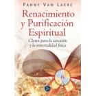 Renacimiento y purificación espiritual : Claves para la sanación y la inmortalidad física