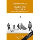 Diario del Polo Sur. El último viaje del capitán Scott 1910 - 1912