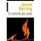 El instinto de creer : La psicología de la fe, el destino y el significado de la vida