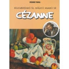 Descubriendo el mágico mundo de... Cézanne