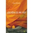 ¿Quien es mi yo?: las enseñanzas originales del Buddha sobre la conciencia