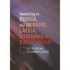 Investing in Russia, the Ukraine, Latvia, Lithuania and Kazakhstan