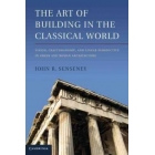 The art of building in the classical world: vision craftsmanship, and linear perspective in greek and roman architecture