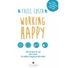 Working happy. Un llibre amb totes les eines que et calen per crear la millor empresa del món