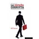 La España corrupta. Breve historia de la corrupción