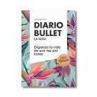 Diario Bullet, la guía. Tropical. Organiza tu vida de una vez por todas