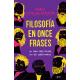 Filosofía en once frases: un libro para pensar sin ser subestimados