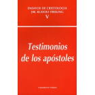 Testimonios de los apóstoles (Ensayos de Cristología. Volumen V)