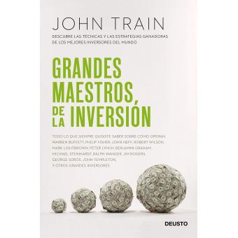 Grandes maestros de la inversión. Descubre las técnicas y las estrategias ganadoras de los mejores inversores del mundo