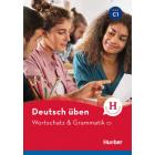 Deutsch üben. Wortschatz & Grammatik C1.