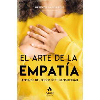 El arte de la empatía. Aprende del poder de tu sensibilidad