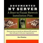 Document NT server. A start-to-finish Network installation plan