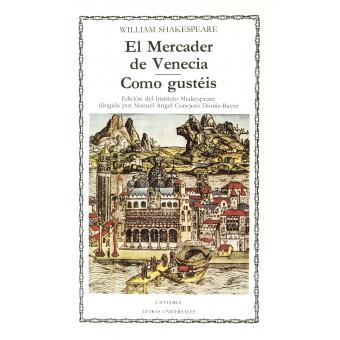 El mercader de Venecia ; Como gustéis