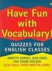 Have fun with vocabulary. Quizzes for English classes