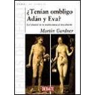 ¿Tenían ombligo Adán y Eva? (La falsedad de la seudociencia al descubierto)