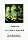Sephardische Spuren II. Einführung in die Geschichte des Iberischen Judentums, der Sepharden und Marranen