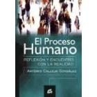 El proceso humano. Reflexión y encuentro con la realidad